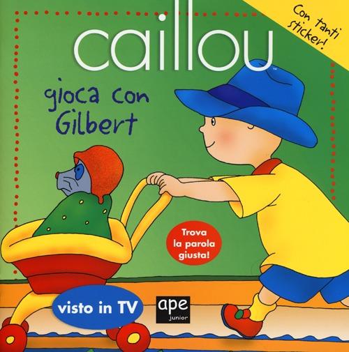 Caillou gioca con Gilbert. Con adesivi