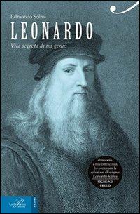 Leonardo. La vita segreta di un genio