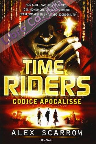 Time riders. Vol. 3: Codice Apocalisse
