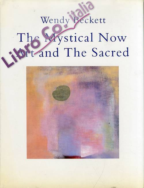 The Mystical Now Art and the Sacred