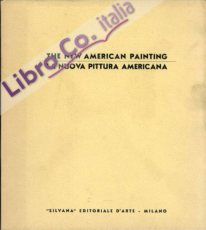 The New American Painting. La Nuova Pittura Americana