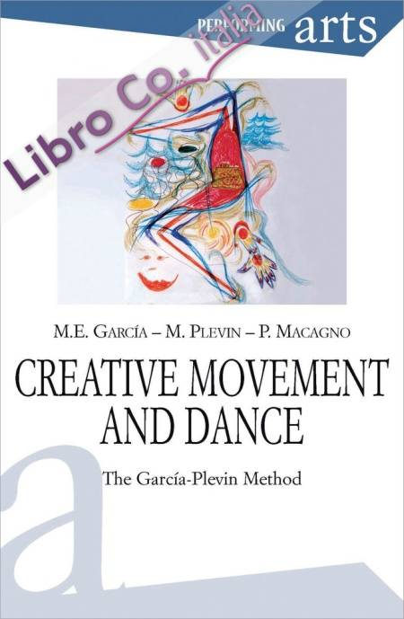 Creative Movement & Dance. The Garcia-Plevin Method