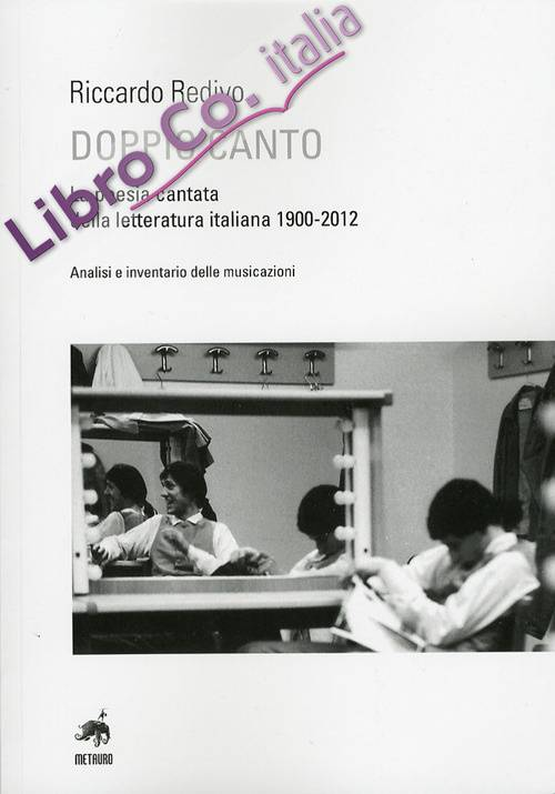 Doppio Canto. La Poesia Cantata dalla Letteratura Italiana 1900-2012. Analisi e Inventario delle Musicazioni