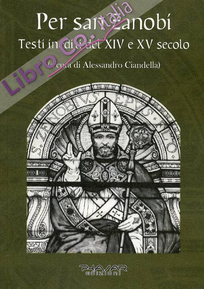 Per San Zanobi. Testi Inediti del XIV e XV Secolo
