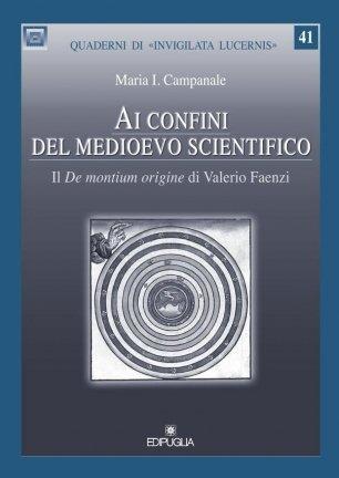 Ai Confini del Medioevo Scientifico. Il