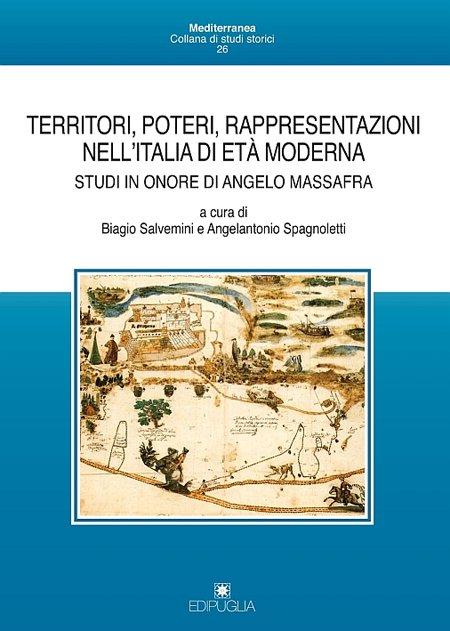 Territori, poteri, rappresentazioni nell'Italia di età moderna. Studi in onore di Angelo Massafra