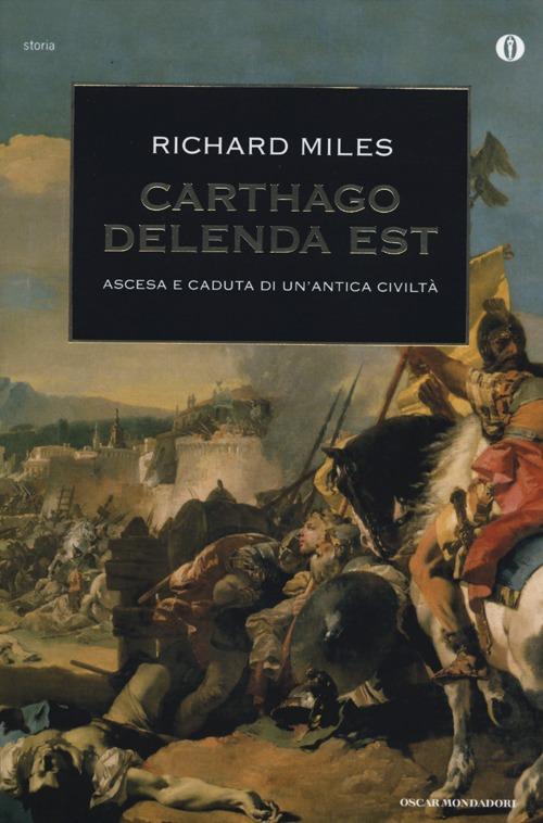 Carthago delenda est. Ascesa e caduta di un'antica civiltà