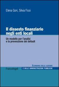 Il dissesto finanziario negli enti locali. Un modello per l'analisi e la prevenzione dei default.