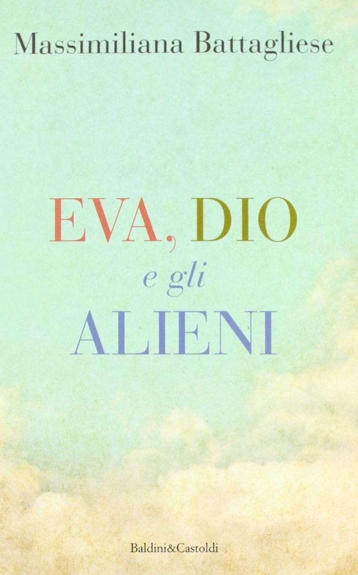 Eva, Dio e gli alieni.