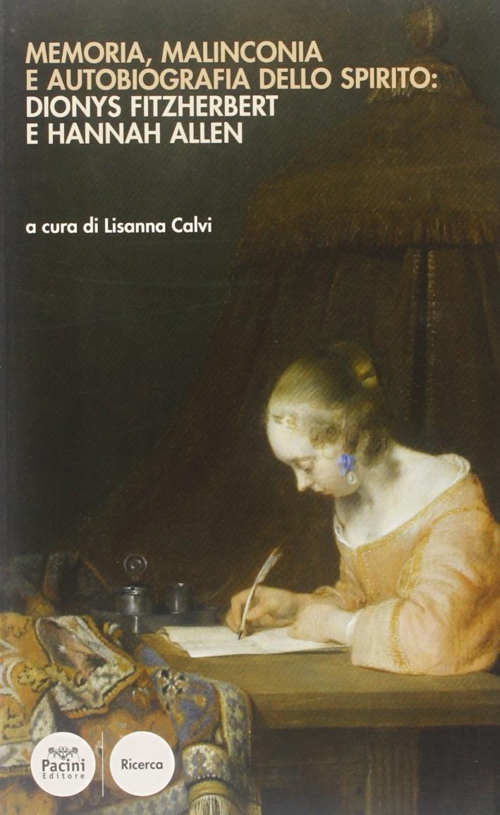 Memoria, malinconia e autobiografia dello spirito: Dionys Fitzherbert e Hannah Allen.