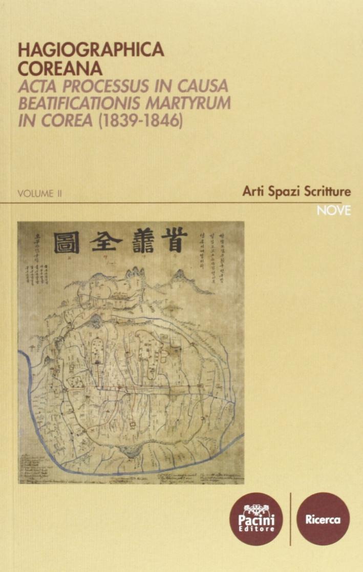 Hagiographica Coreana. Acta Processum in Causa Beatificationis Martyrum in Corea (1839-1846) Volume II.