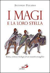 I Magi e la loro stella. Storia, scienza e teologia di un racconto evangelico.