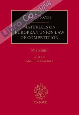 Bellamy and Child: Materials on European Union Law of Competition 2013.