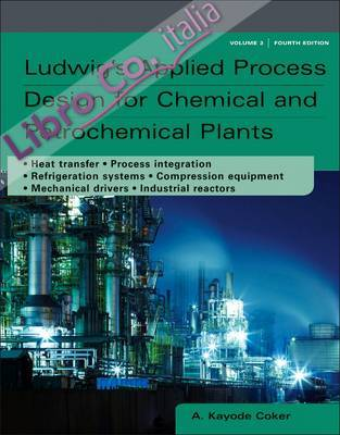 Ludwig's Applied Process Design for Chemical and Petrochemic.