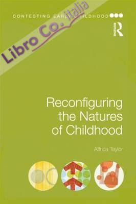 Reconfiguring the Natures of Childhood.