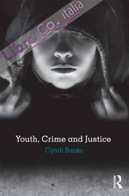 Youth, Crime and Justice.