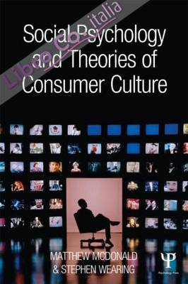 Social Psychology and Theories of Consumer Culture.