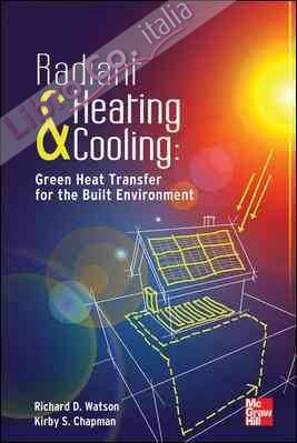 Radiant Heating and Cooling Green Heat Transfer for the Buil.