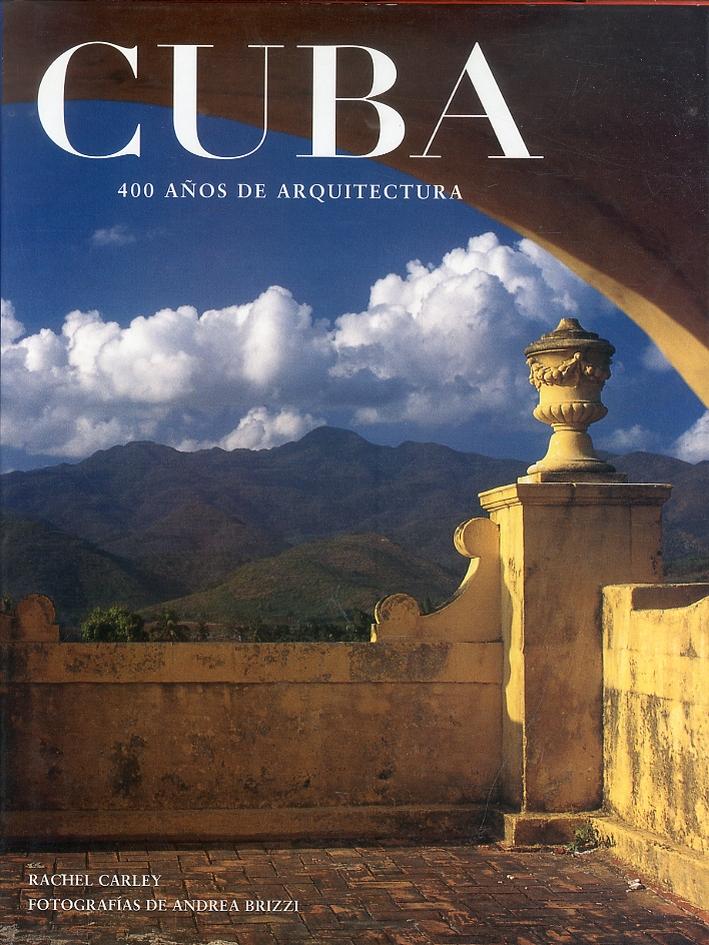 Cuba. 400 Anos de Arquitectura.