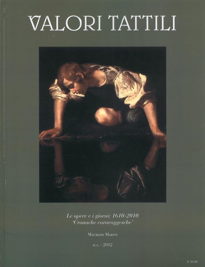 Valori Tattili. Numero speciale. 2012. Le opere e i giorni. 1610-2010.
