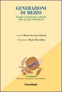 Generazioni di mezzo. Giovani e ibridazione culturale nelle società multietniche