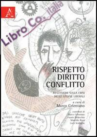 Rispetto, diritto, conflitto. Riflessioni sulla crisi delle utopie librali
