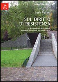 Sul Diritto di Resistenza. Il Novecento tra Totalitarismi e Difficile Costruzione della Democrazia