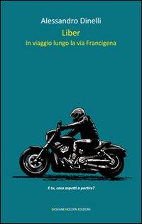 Liber. In viaggio lungo la via Francigena
