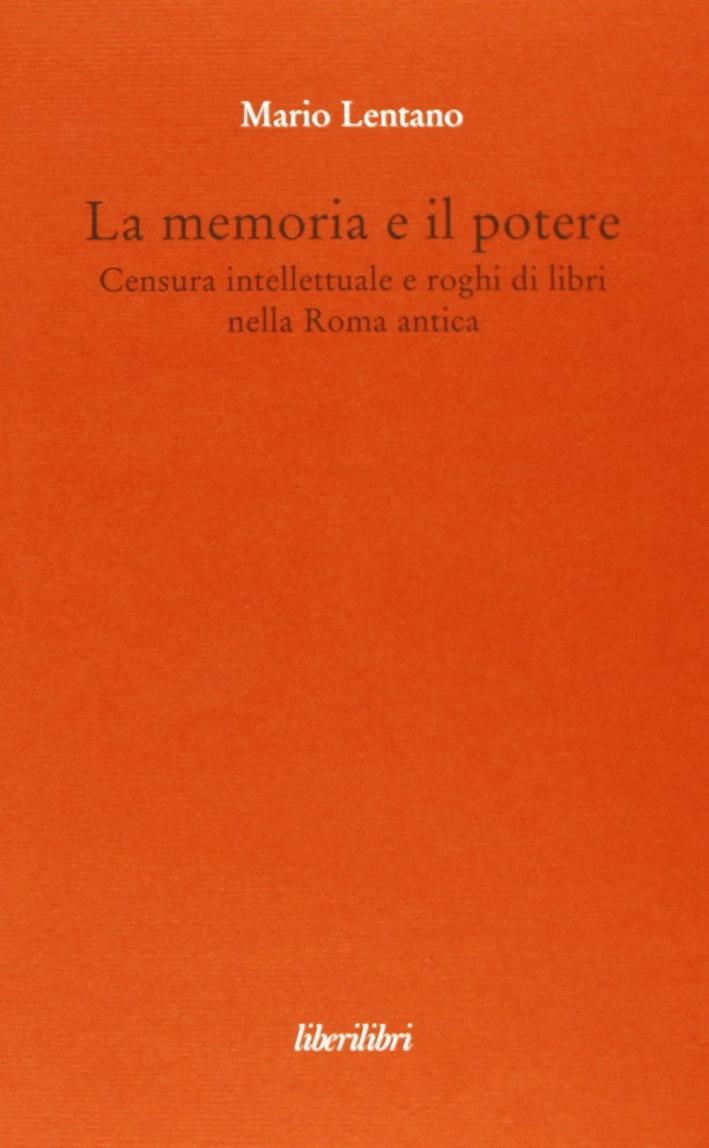 La memoria e il potere. Censura intellettuale e roghi di libri nella Roma antica