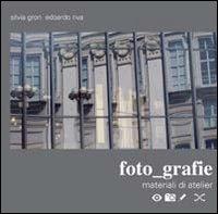 Foto-Grafie. Materiali di Atelier