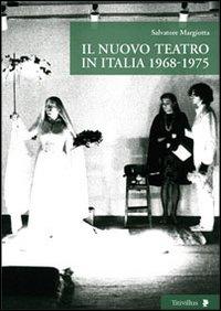 Il Nuovo Teatro in Italia 1968-1975