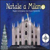 Natale a Milano. Una favola da leggere ascoltare, giocare, reinterpretare, drammatizzare per ridisegnare una Milano gentile. Con CD Audio