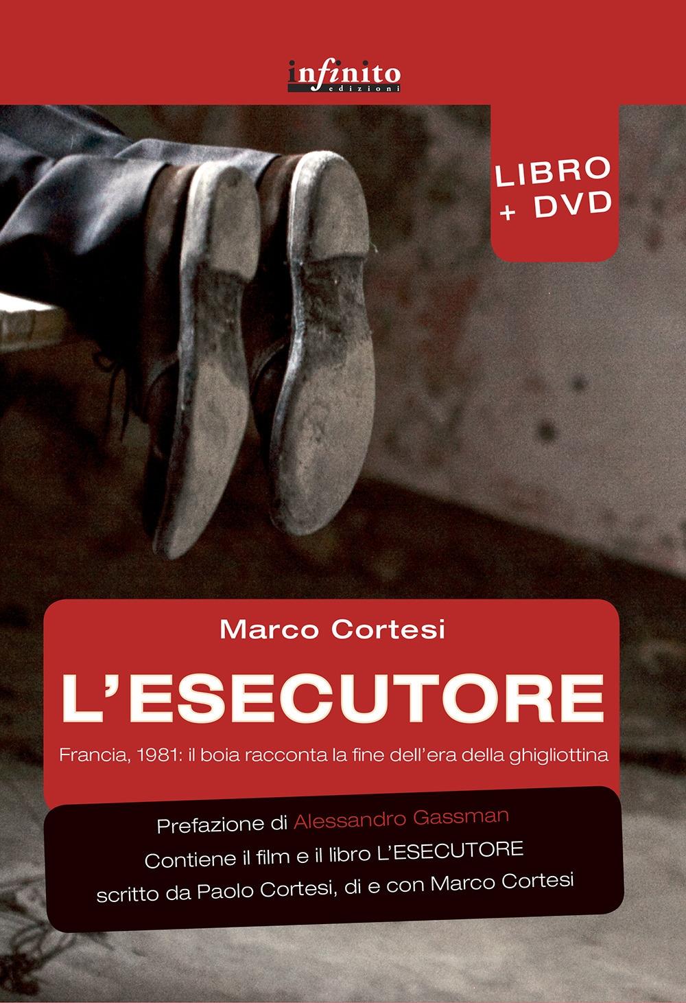 L'esecutore. Francia, 1981. Il boia racconta la fine dell'era della ghigliottina. Con DVD