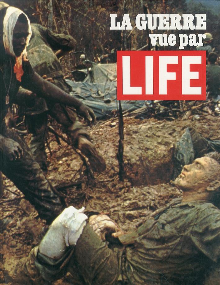 La Guerra Vue Par Life