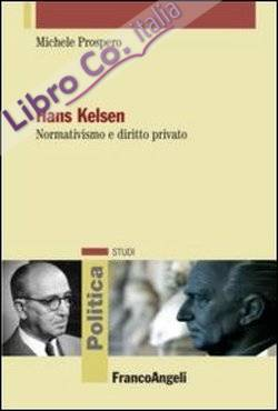 Hans Kelsen. Normativismo e diritto privato