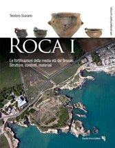 Roca I. Le fortificazioni della media età del Bronzo. Strutture, contesti, materiali