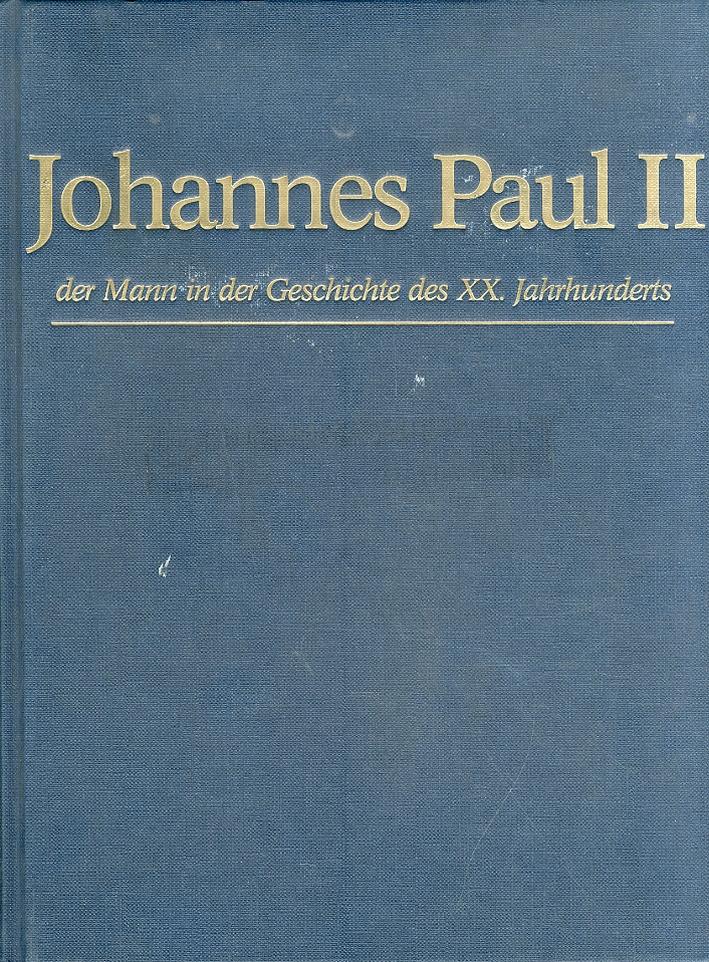 Johannes Paul II. Der Mann in Der Geschichte des 20. Jahrhunderts