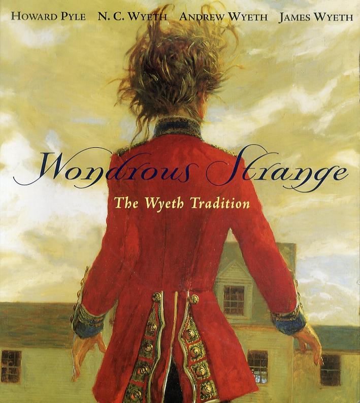 Wondrous Strange. The Wyeth Tradition
