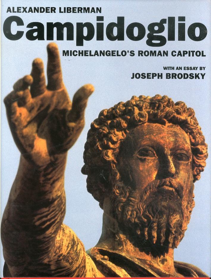 Campidoglio. Michelongelo'S Roman Capitol