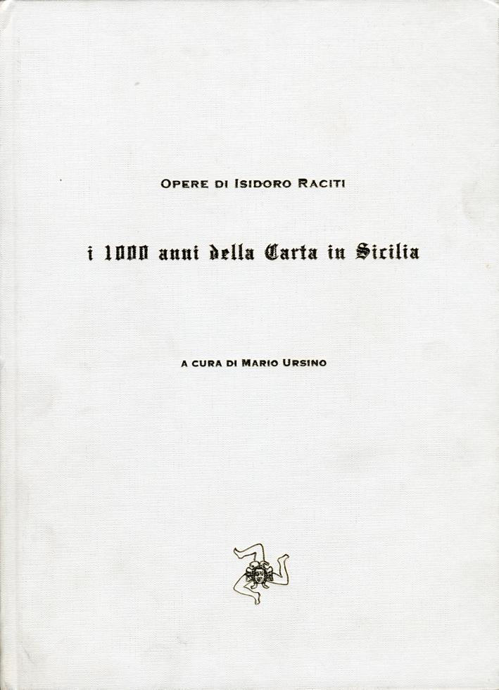Opere di Isidoro Raciti. I 1000 anni della Carta in Sicilia. Opere di Isidoro Raciti