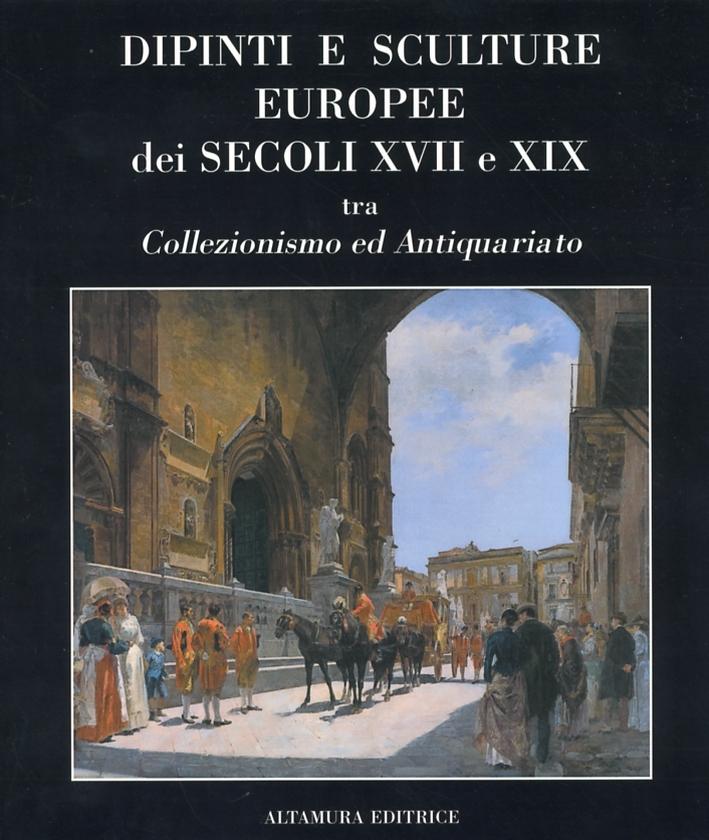 Dipinti e Sculture Europee dei secoli XVII e XIX tra collezionismo ed antiquariato