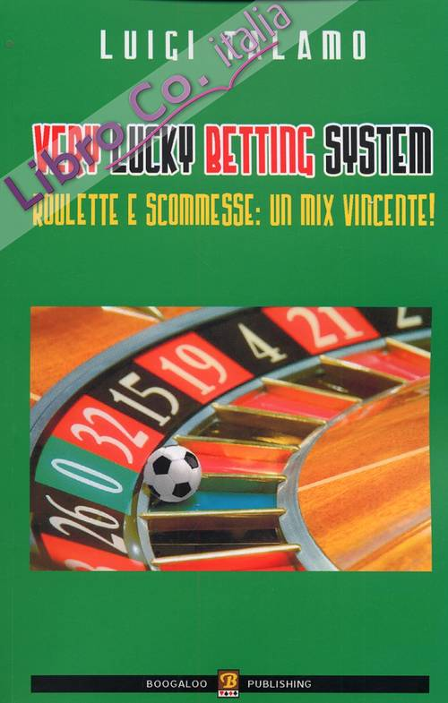 Very Lucky Betting System. Roulette e scommesse: un mix vincente!