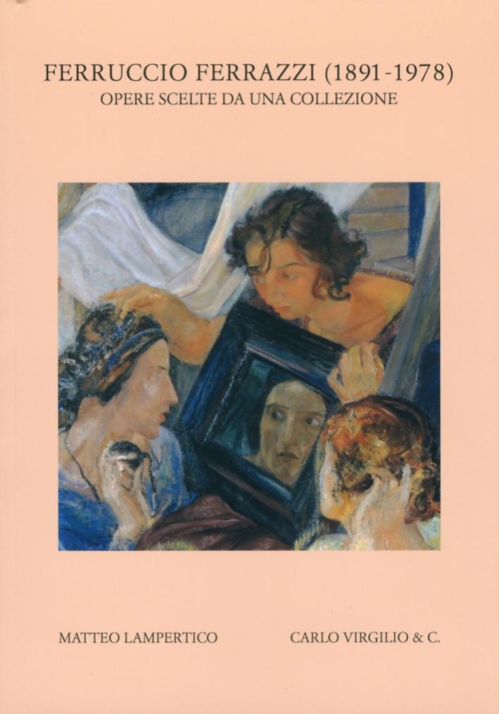 Ferruccio Ferrazzi (1891-1978). Opere Scelte da una Collezione