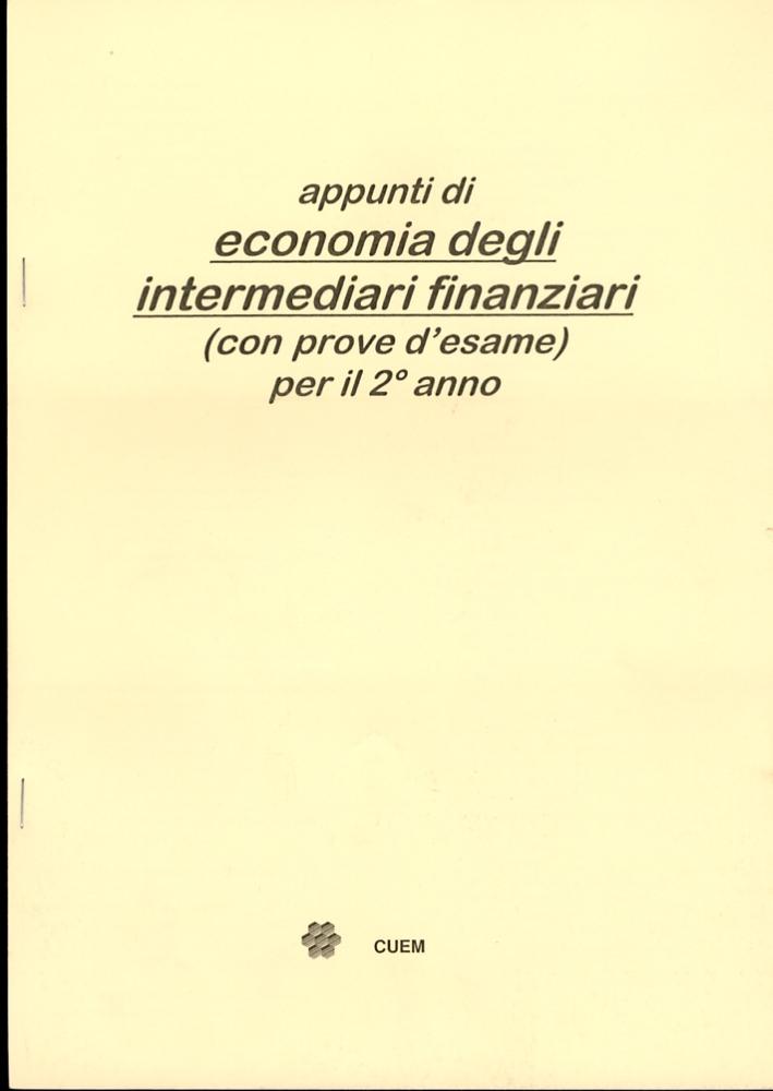 Appunti di economia degli intermediari finanziari (con prove d'esame per il 2° anno). VA 054