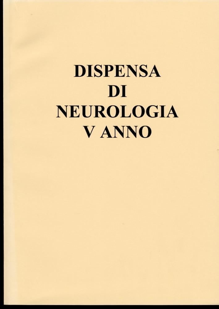 Dispensa di neurologia V anno. VA 013.