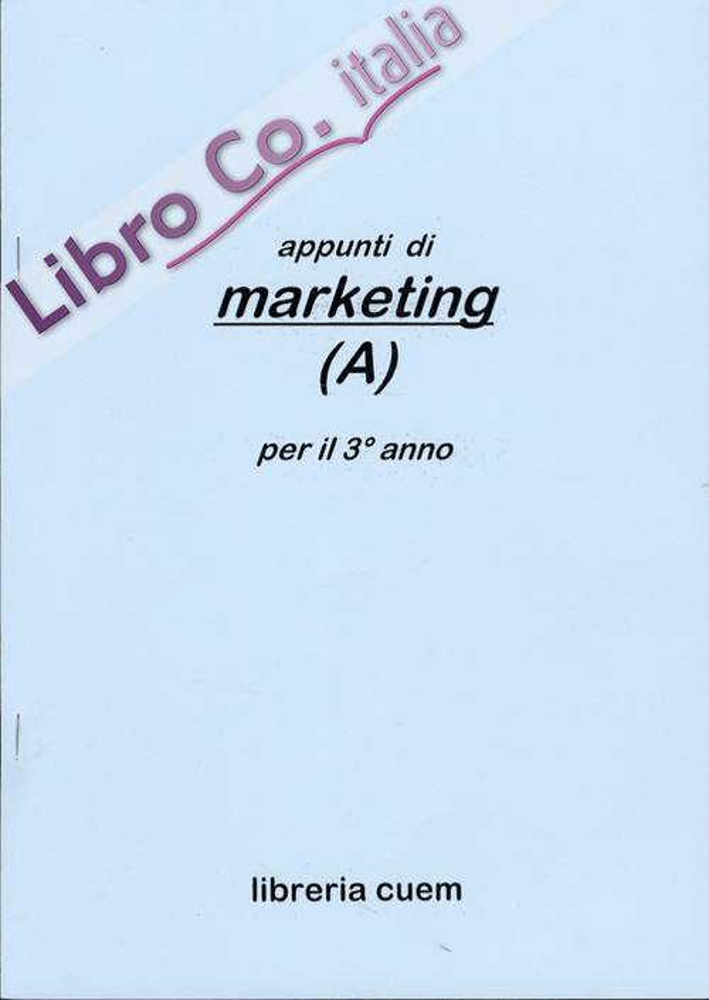 Appunti di marketing (a) per il terzo anno. VA 071
