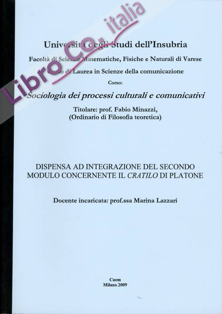 Sociologia dei processi culturali e comunicativi. Dispensa ad integrazione del secondo modulo concernente il cratilo di platone. VA 090