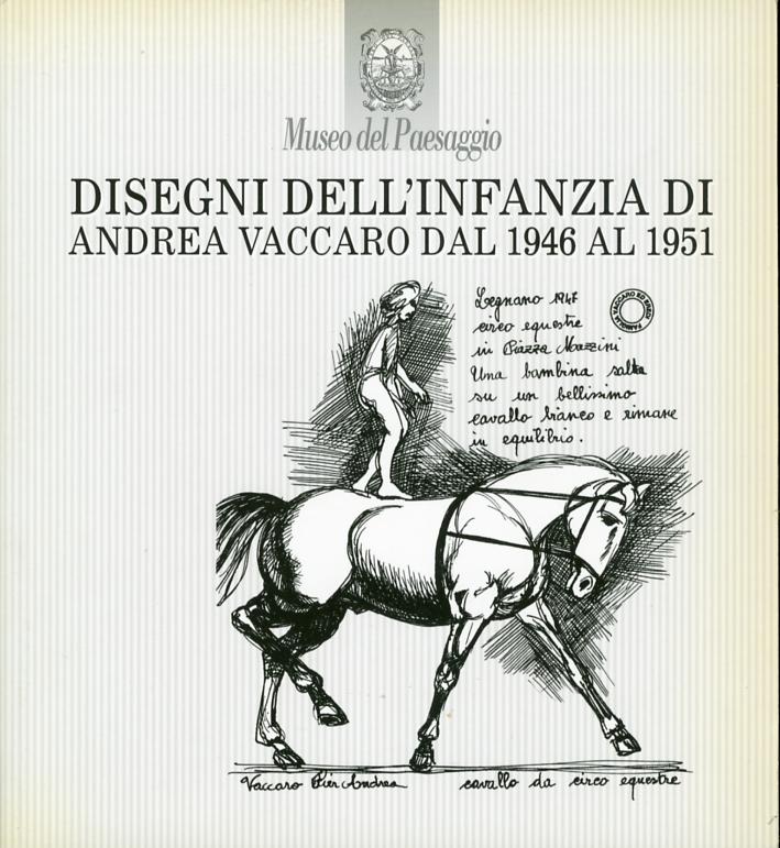 Disegni Dell'infanzia di Andrea Vaccaro dal 1946 al 1951