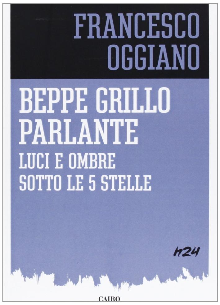 Beppe Grillo parlante. Luci e ombre sotto le 5 stelle.