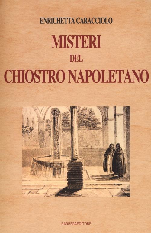 Misteri del Chiostro Napoletano.